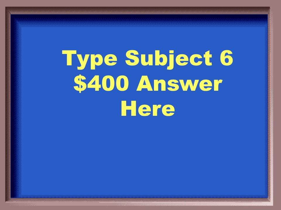 Type Subject 6 $300 Question Here
