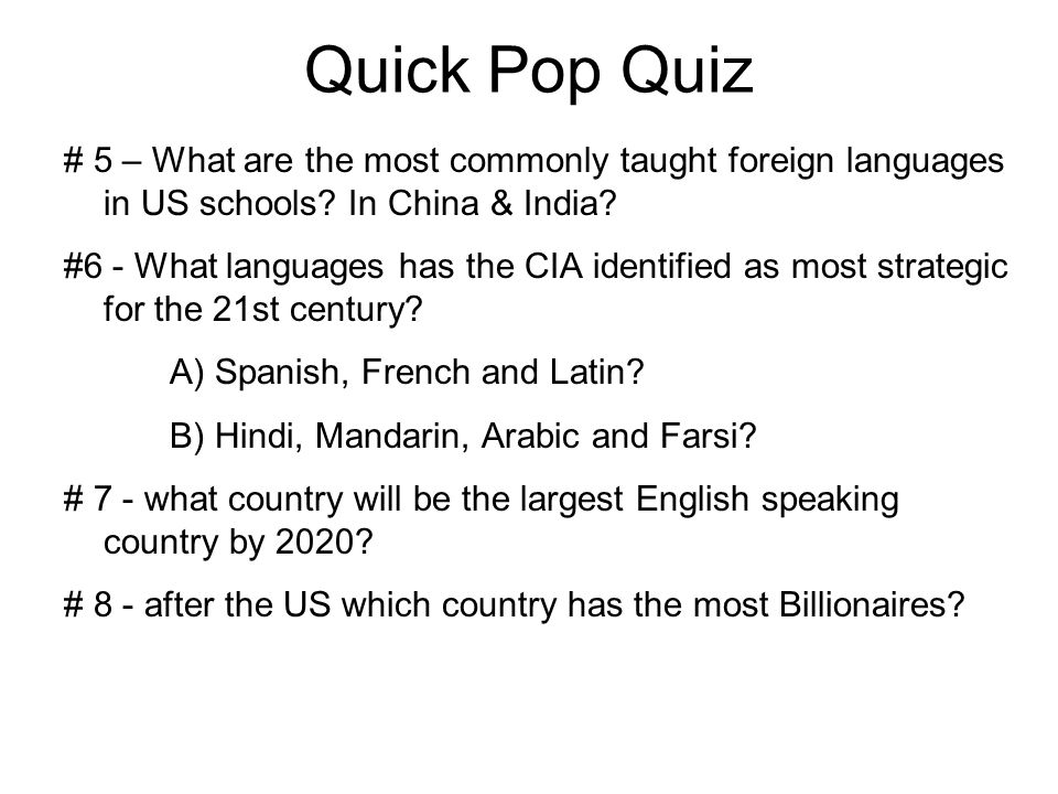 Quick Pop Quiz # 5 – What are the most commonly taught foreign languages in US schools.