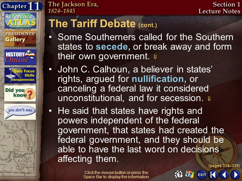Section 1-22 Click the mouse button or press the Space Bar to display the information. Some Southerners called for the Southern states to secede, or b