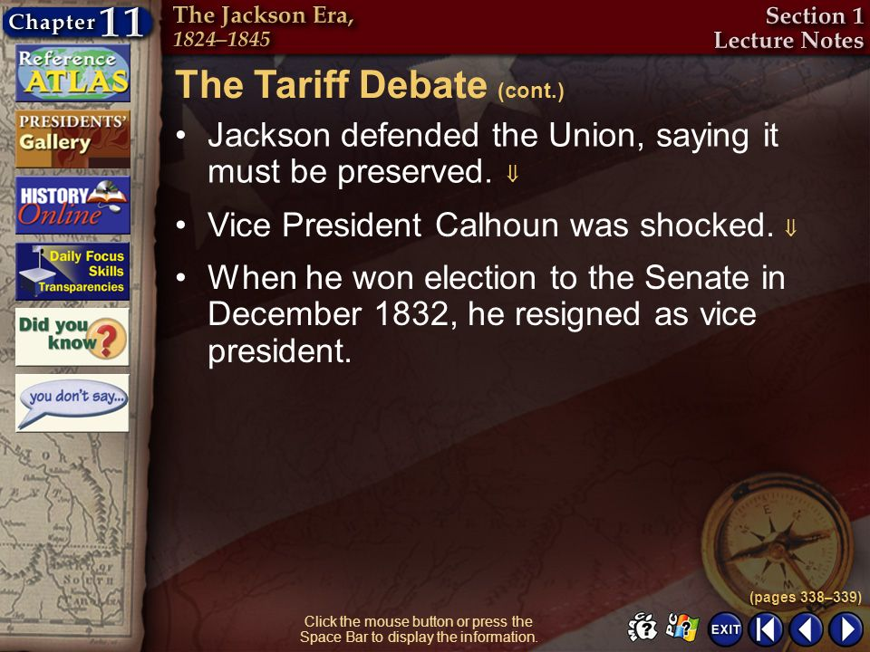 Section 1-24 Click the mouse button or press the Space Bar to display the information. Jackson defended the Union, saying it must be preserved. Vice P