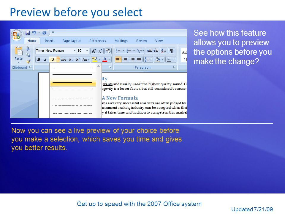Get up to speed with the 2007 Office system Preview before you select See how this feature allows you to preview the options before you make the chang