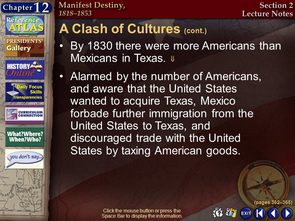 Section 2-8 Click the mouse button or press the Space Bar to display the information. By 1830 there were more Americans than Mexicans in Texas. Alarme
