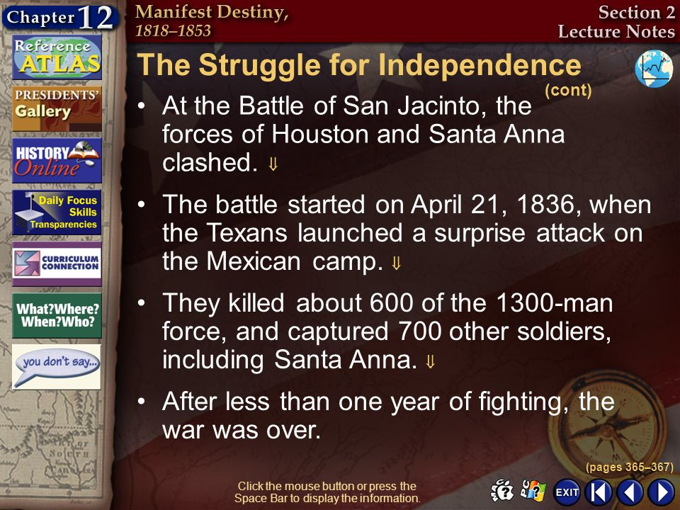 Section 2-16 Click the mouse button or press the Space Bar to display the information. At the Battle of San Jacinto, the forces of Houston and Santa A