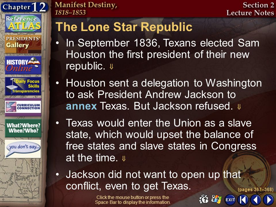 Section 2-19 Click the mouse button or press the Space Bar to display the information. The Lone Star Republic In September 1836, Texans elected Sam Ho