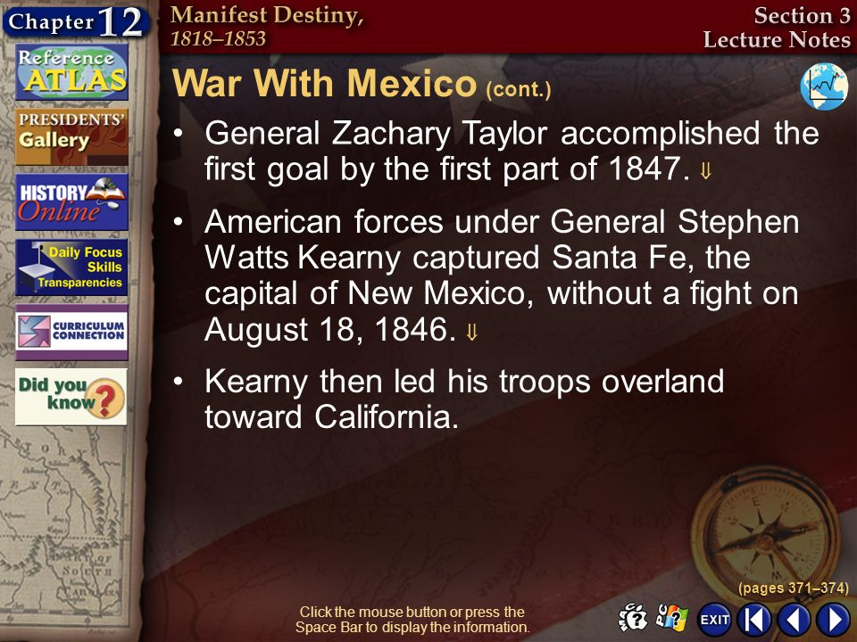 Section 3-20 Click the mouse button or press the Space Bar to display the information. General Zachary Taylor accomplished the first goal by the first