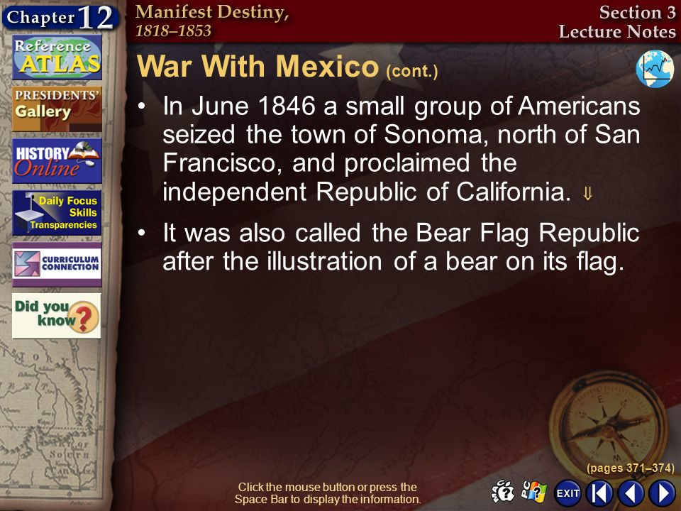 Section 3-21 Click the mouse button or press the Space Bar to display the information. In June 1846 a small group of Americans seized the town of Sono
