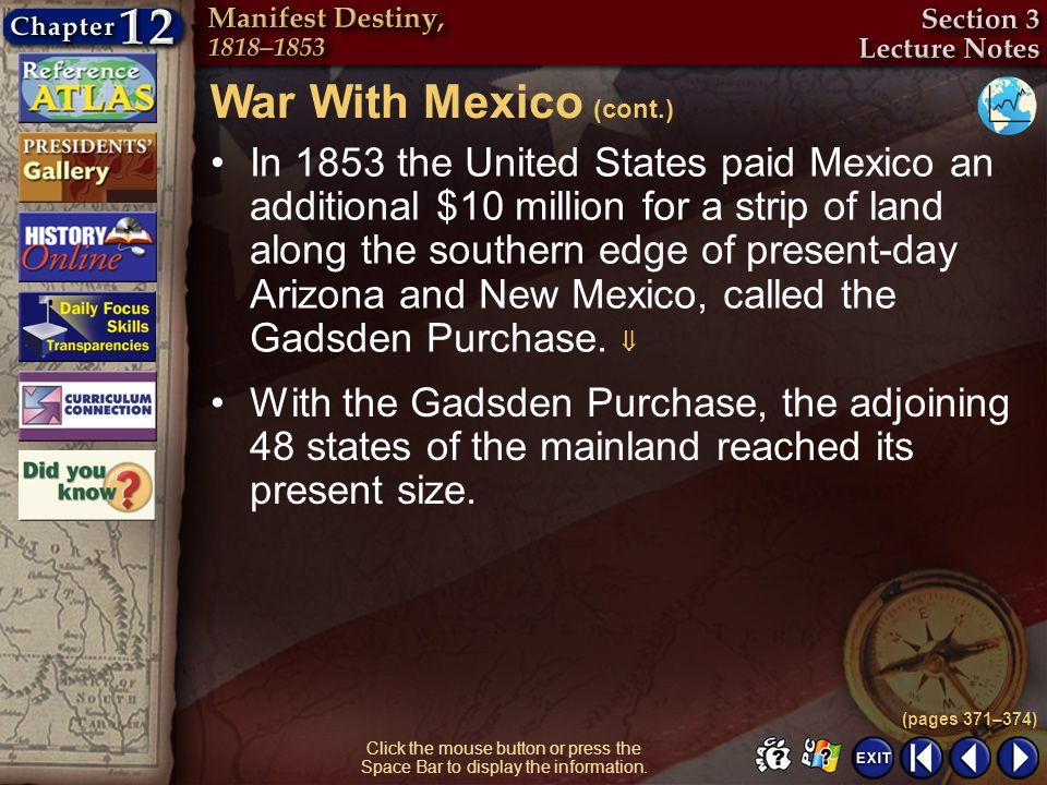 Section 3-25 Click the mouse button or press the Space Bar to display the information. In 1853 the United States paid Mexico an additional $10 million