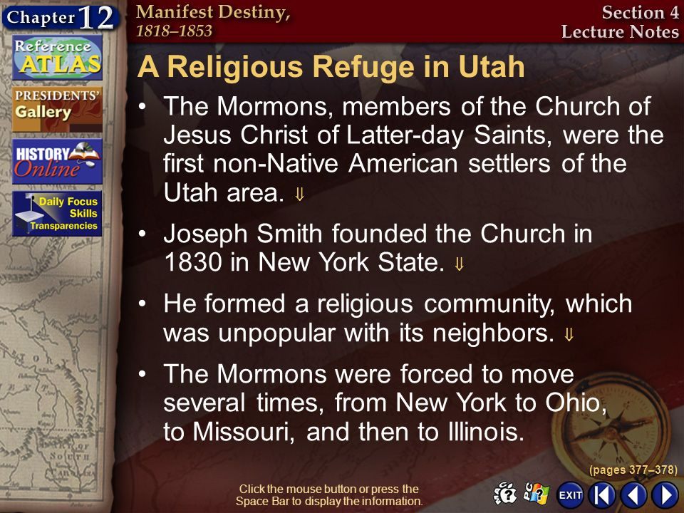 Section 4-11 Click the mouse button or press the Space Bar to display the information. A Religious Refuge in Utah The Mormons, members of the Church o