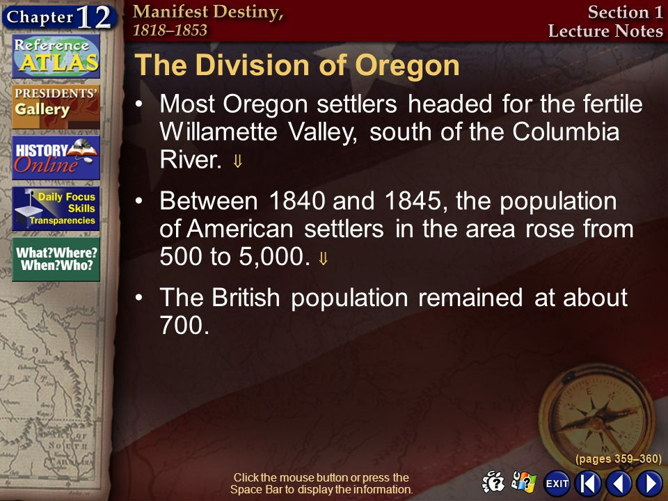 Section 1-15 Click the mouse button or press the Space Bar to display the information. The Division of Oregon Most Oregon settlers headed for the fert