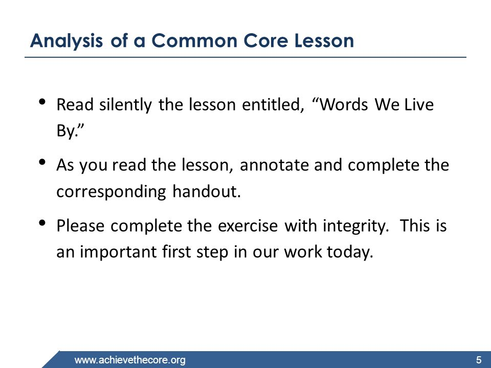 www.achievethecore.org Analysis of a Common Core Lesson Read silently the lesson entitled, Words We Live By. As you read the lesson, annotate and comp