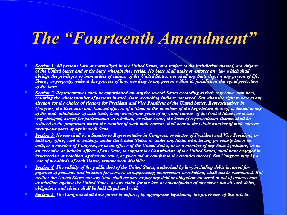 The Fourteenth Amendment Section 1. All persons born or naturalized in the United States, and subject to the jurisdiction thereof, are citizens of the