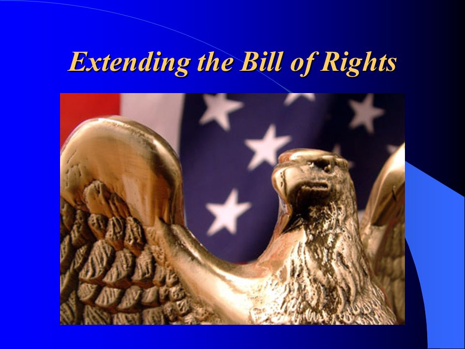 Extending the Bill of Rights