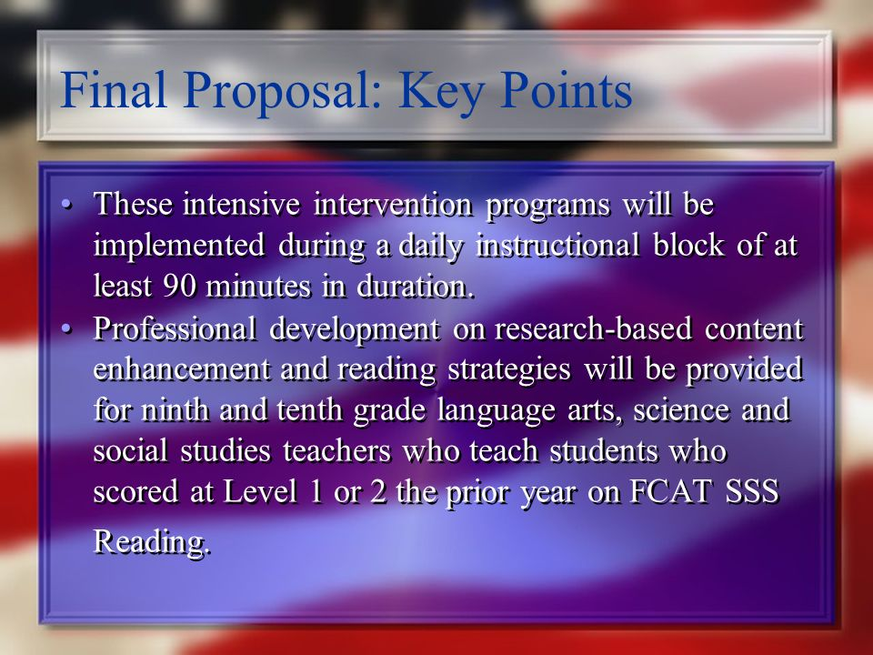 Final Proposal: Key Points Three new intensive reading intervention programs will be implemented to improve the reading achievement of the targeted students: 1.Scholastic Read SRA REACH (Corrective Reading Decoding and Comprehension, Spelling through Morphographs & Reasoning and Writing) 3.Reading Instruction through Strategy Enhancement (R.I.S.E.) as designed by Evan Lefsky of Just Read, Florida.
