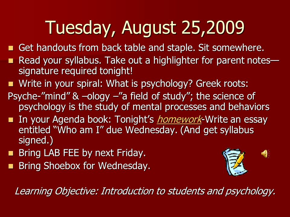 Tuesday, August 25,2009 Get handouts from back table and staple. Sit somewhere. Get handouts from back table and staple. Sit somewhere. Read your syll