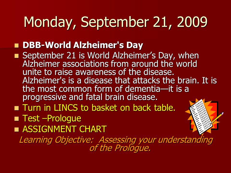 Monday, September 21, 2009 DBB-World Alzheimer's Day DBB-World Alzheimer's Day September 21 is World Alzheimers Day, when Alzheimer associations from