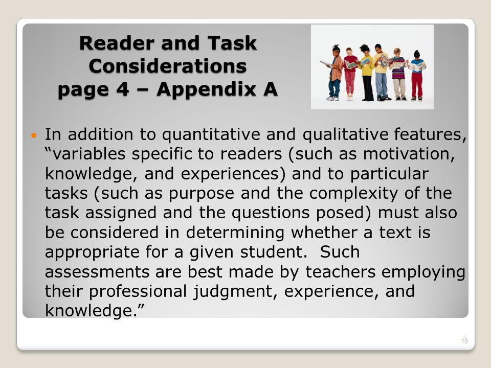Reader and Task Considerations page 4 – Appendix A In addition to quantitative and qualitative features, variables specific to readers (such as motiva