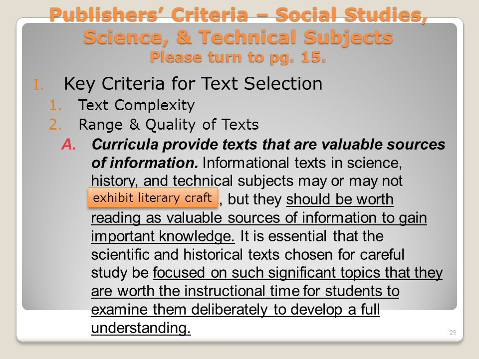 Publishers Criteria – Social Studies, Science, & Technical Subjects Please turn to pg. 15. I. Key Criteria for Text Selection 1.Text Complexity 2.Rang