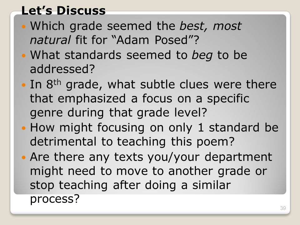 Lets Discuss Which grade seemed the best, most natural fit for Adam Posed? What standards seemed to beg to be addressed? In 8 th grade, what subtle cl