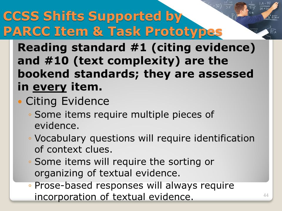 Reading standard #1 (citing evidence) and #10 (text complexity) are the bookend standards; they are assessed in every item. Citing Evidence Some items