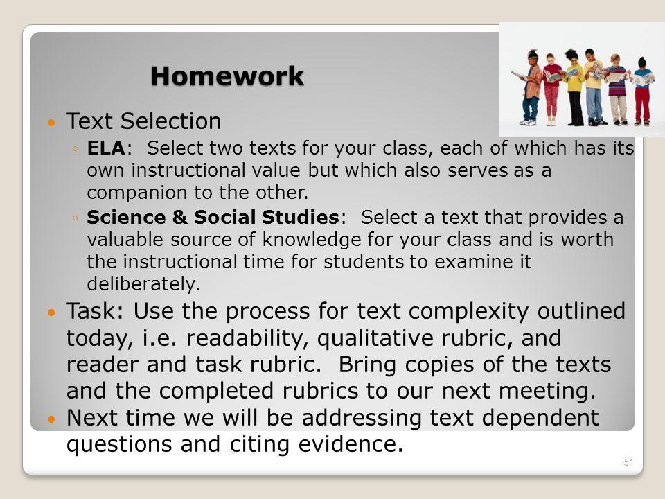 Homework Text Selection ELA: Select two texts for your class, each of which has its own instructional value but which also serves as a companion to th