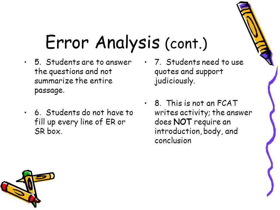 Error Analysis (cont.) 5. Students are to answer the questions and not summarize the entire passage. 6. Students do not have to fill up every line of