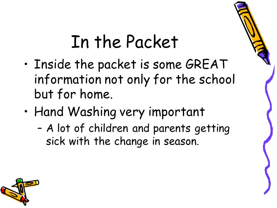 In the Packet Inside the packet is some GREAT information not only for the school but for home.