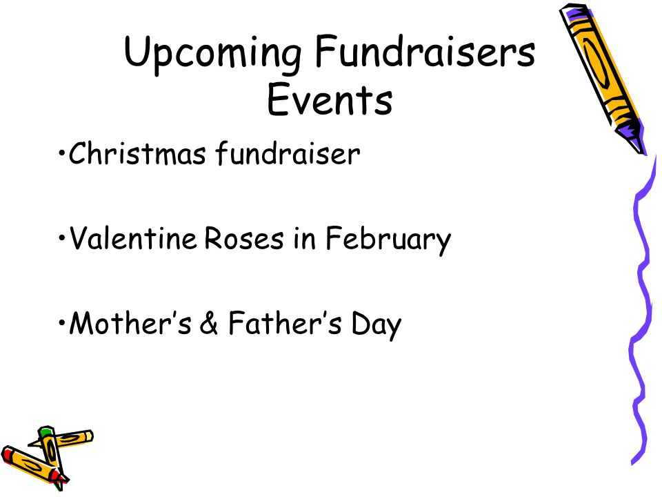 Upcoming Fundraisers Events Christmas fundraiser Valentine Roses in February Mothers & Fathers Day