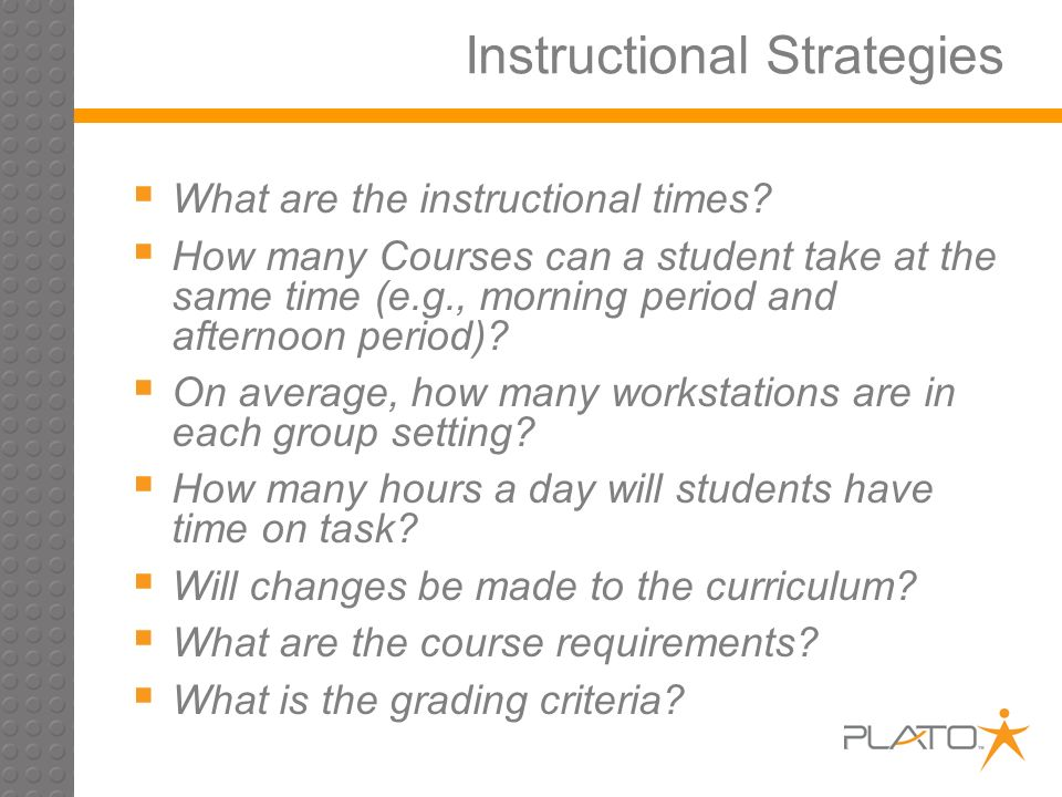 Instructional Strategies What are the instructional times.