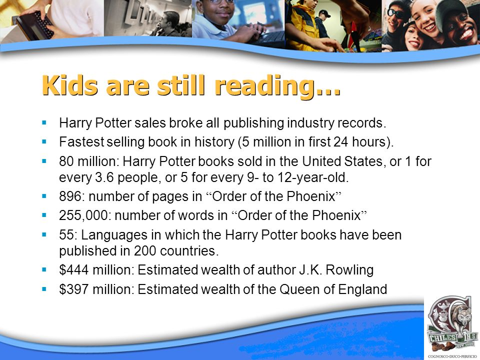Kids are still reading… Harry Potter sales broke all publishing industry records. Fastest selling book in history (5 million in first 24 hours). 80 mi