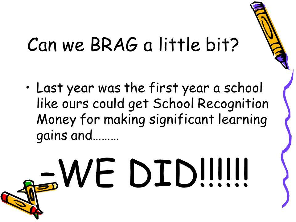 Can we BRAG a little bit.