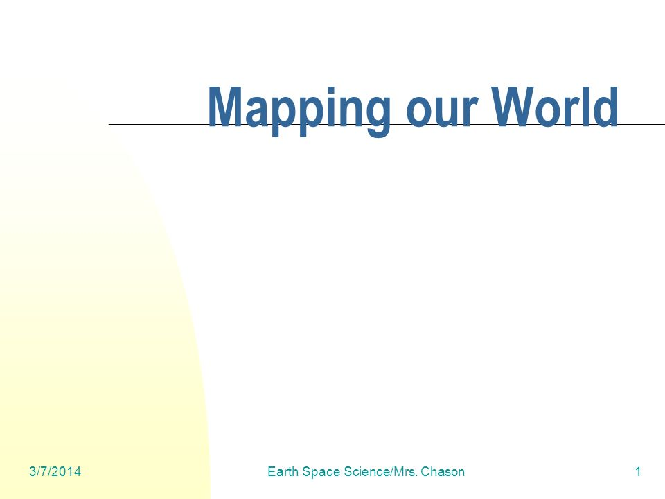 3/7/2014Earth Space Science/Mrs. Chason12