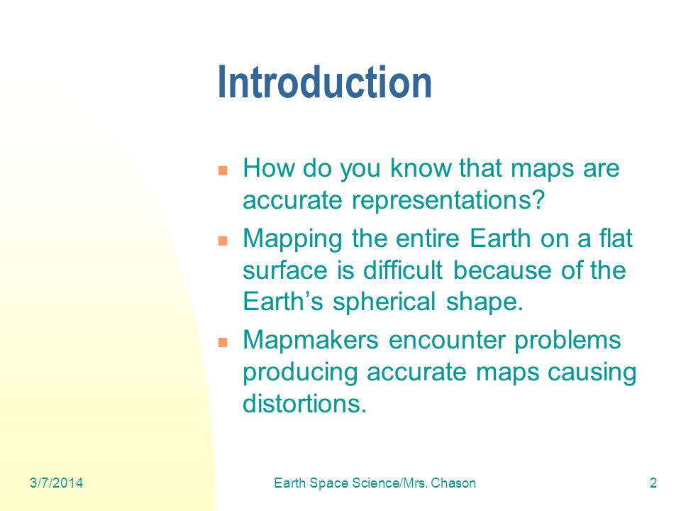 3/7/2014Earth Space Science/Mrs.Chason33 Map Scales 3 ways of expressing map scales: 1.