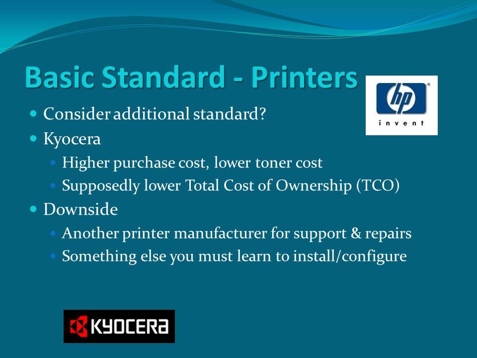Basic Standard - Printers Consider additional standard.