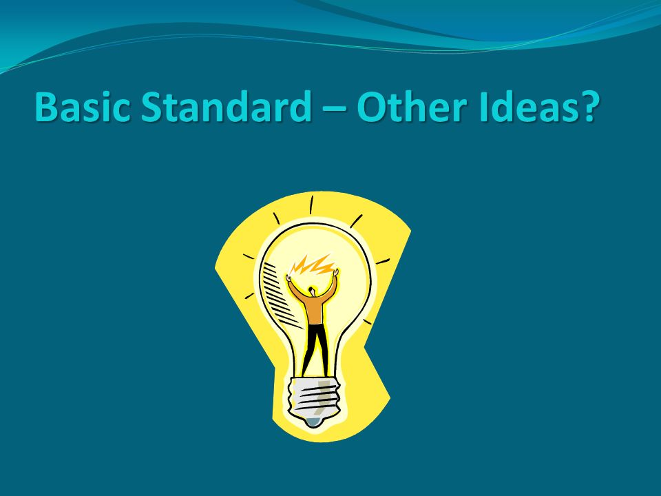 Basic Standard – Other Ideas