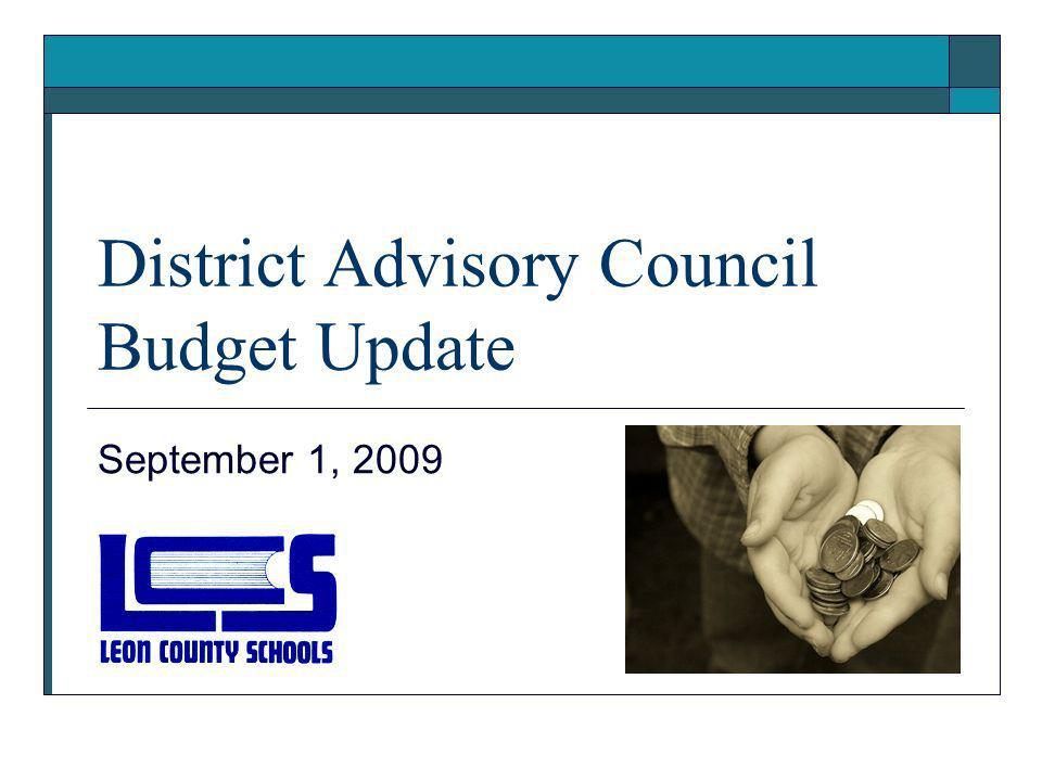 District Advisory Council Budget Update September 1, 2009