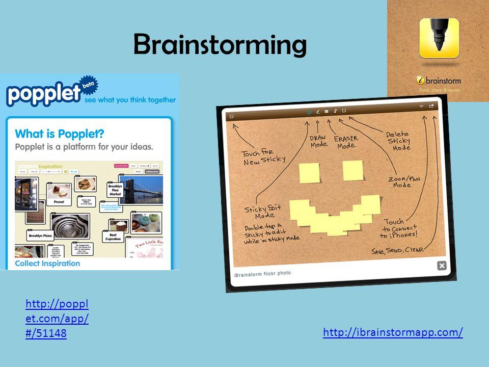 Brainstorming http://ibrainstormapp.com/ http://poppl et.com/app/ #/51148
