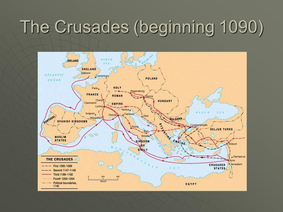 The Crusades (beginning 1090)