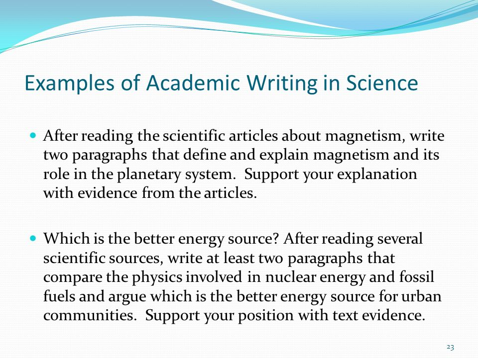 Examples of Academic Writing in Science After reading the scientific articles about magnetism, write two paragraphs that define and explain magnetism