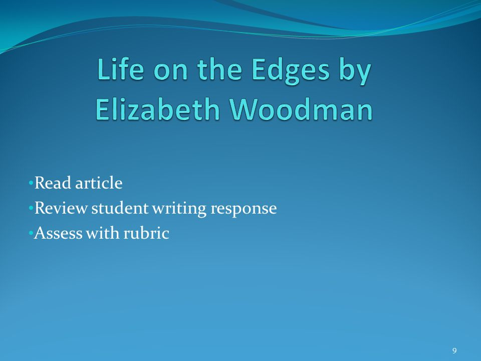 An example of student writing in response to reading an essay The essay Life on the Edges, by Elizabeth Woodman, has not changed my views on the hunting of deer whatsoever.