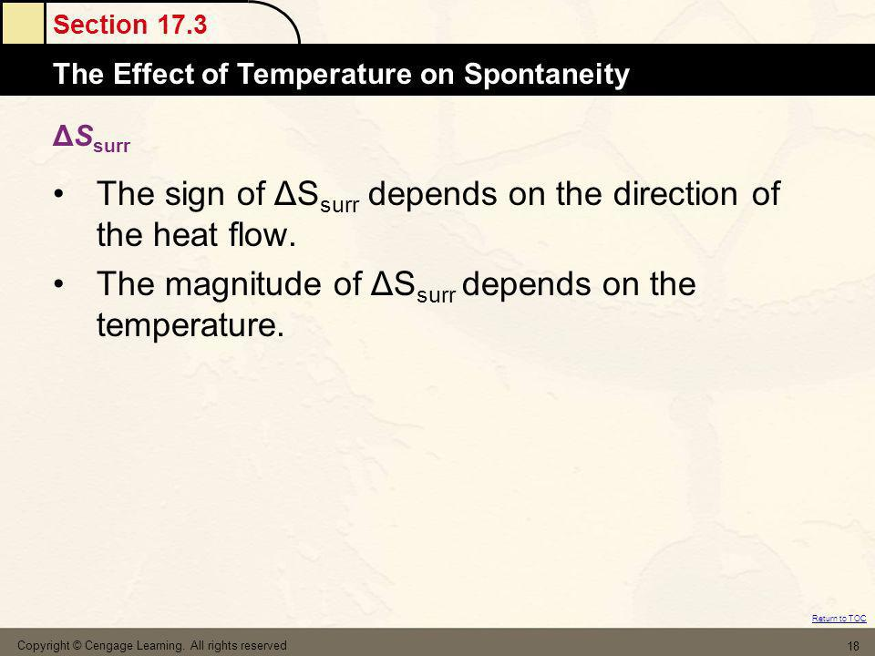 Section 17.3 The MoleThe Effect of Temperature on Spontaneity Return to TOC Copyright © Cengage Learning. All rights reserved 18 ΔS surr The sign of Δ