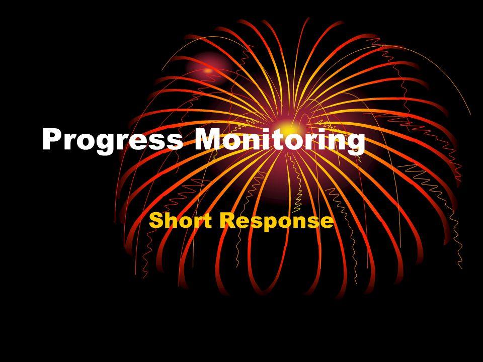 Progress Monitoring Short Response