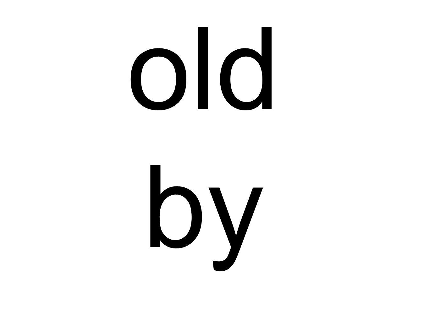 old by