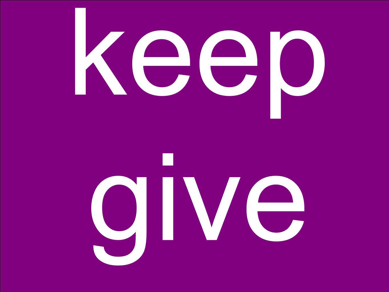 keep give