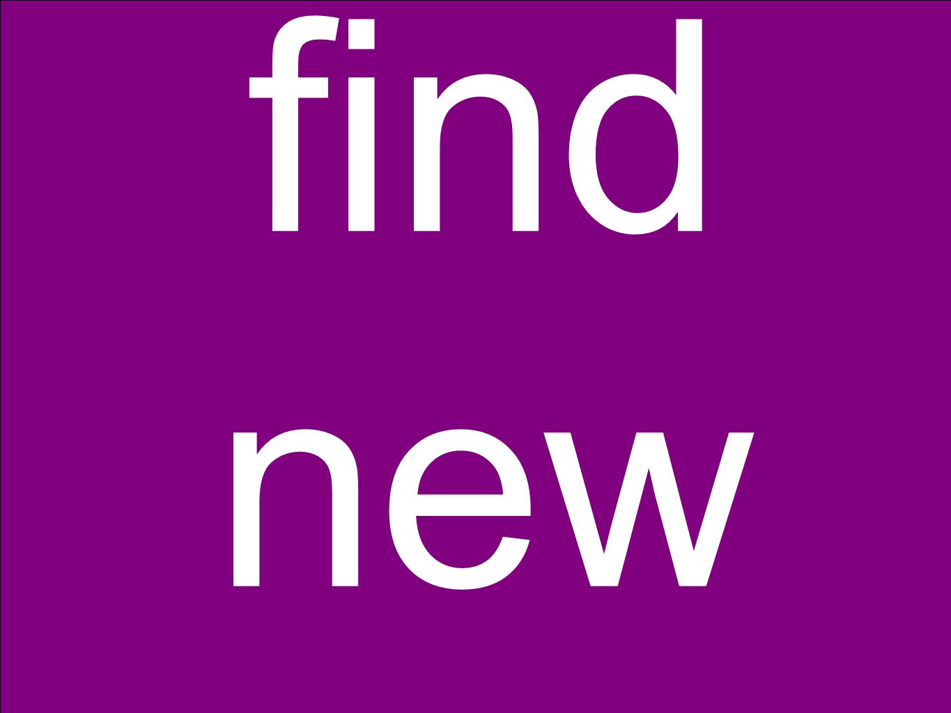 find new