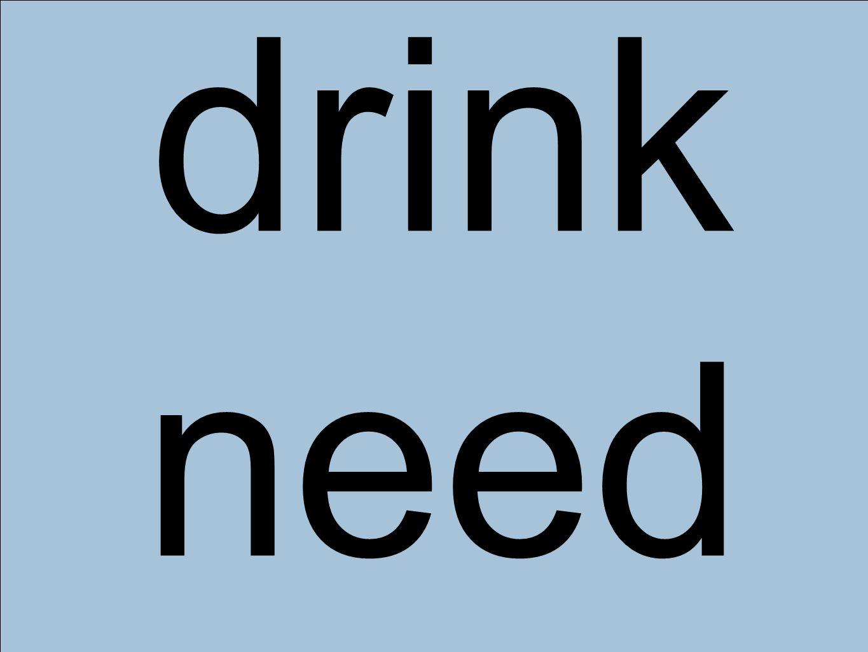 drink need
