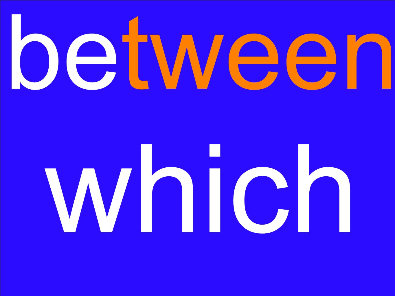 between which