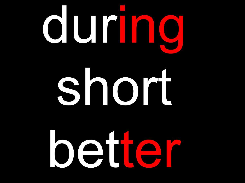 during short better