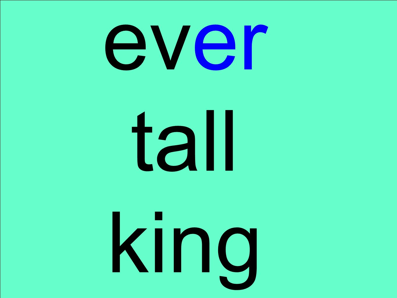 ever tall king