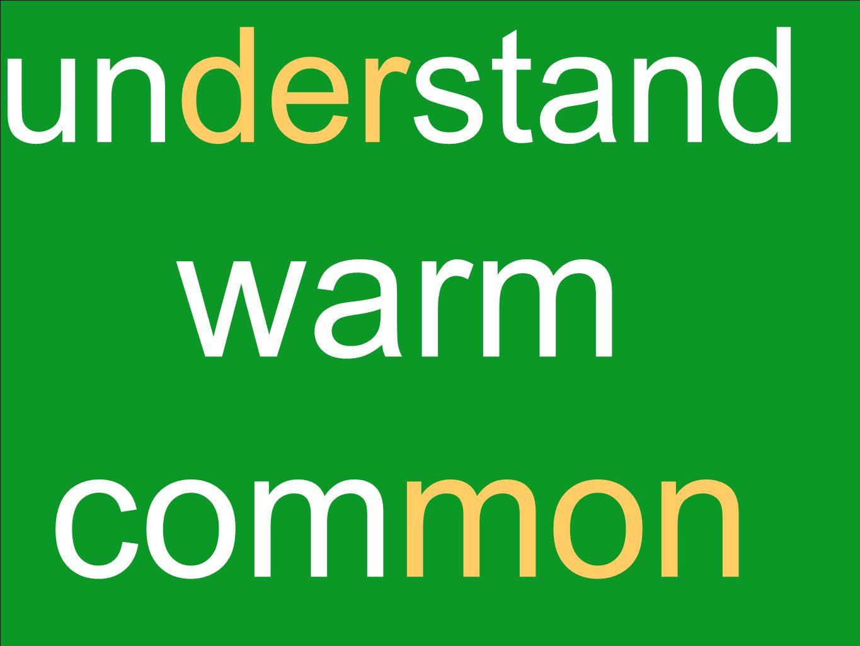 understand warm common