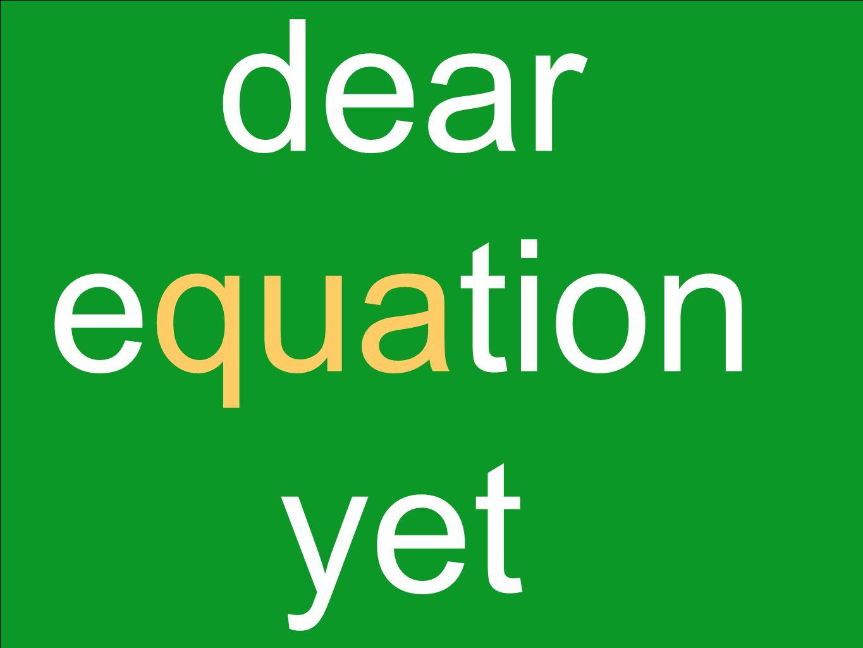 dear equation yet